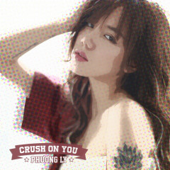 Crush On You (Single) - Phương Ly