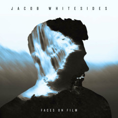 Faces On Film - Jacob Whitesides
