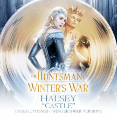 Castle (The Huntsman: Winter's War Version) – Single