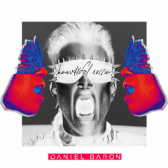 Beautiful Noise (Single) - Daniel Baron