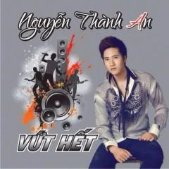 Vứt Hết - Nguyễn Thành An