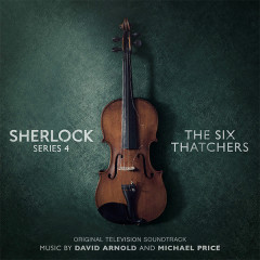 Sherlock Series 4: The Six Thatchers (Original Television Soundtrack)