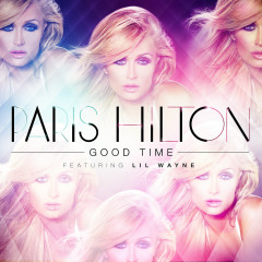 Good Time (Single) - Paris Hilton,Lil Wayne