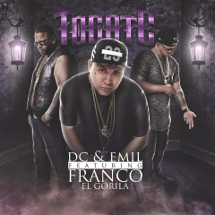 Tocate (Single) - DC, Emil, Franco El Gorilla