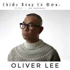 Chiếc Bóng Cô Đơn (Single) - Oliver Lee