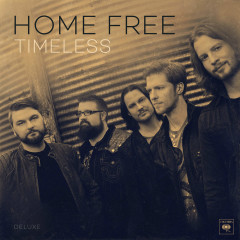 Timeless (Deluxe) - Home Free