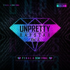 Unpretty Rapstart 3 Final & Semi Final