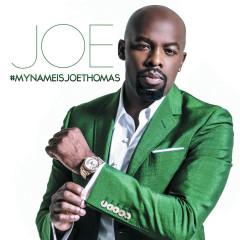 #MYNAMEISJOETHOMAS - Joe