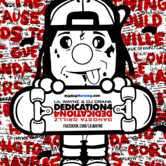 Dedication 4 Gangsta Grillz - Lil Wayne,DJ Drama