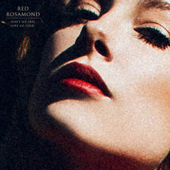 Don't Let Our Love Go Cold (Single) - Red Rosamond