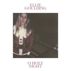 O Holy Night (Single) - Ellie Goulding