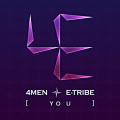 YOU - E-Tribe,4Men