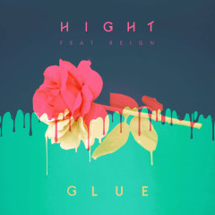 Glue (Single) - Hight, Reign