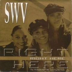 Right Here (Single) - SWV