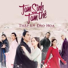 Tam Sinh Tam Thế Thập Lý Đào Hoa (Bản Truyền Hình) - Various Artists