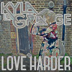 Love Harder (Jakwob Club Mix) (Single) - Kyla La Grange
