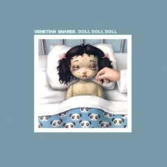 Doll Doll Doll - Venetian Snares