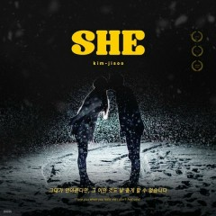 SHE (If You Hold Me, Nothing Can Make Me Cold) (Single) - Kim Ji Soo