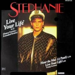 Live Your Life - Stephanie