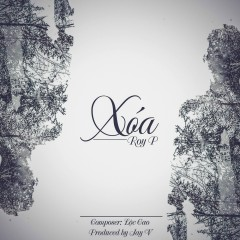 Xóa (Single) - Roy P