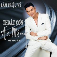 Thoát Cơn Ác Mộng - Single - Lâm Triệu Vỹ