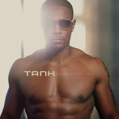 This Is How I Feel - Tank