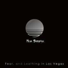 New Sunrise - Fear And Loathing In Las Vegas