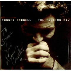 The Houston Kid - Rodney Crowell