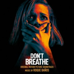 Don't Breathe OST - Roque Banos