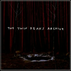 The Twin Peaks Archive OST (Pt.6) - Angelo Badalamenti,David Lynch