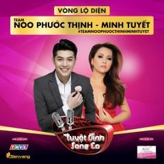Tuyệt Đỉnh Song Ca (Vòng Lộ Diện) - Team Noo Phước Thịnh, Minh Tuyết