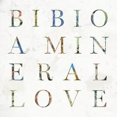A Mineral Love - Bibio