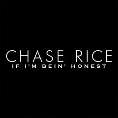If I'm Bein' Honest (Single) - Chase Rice