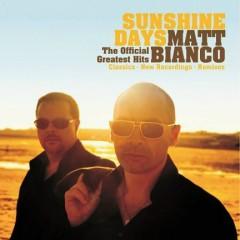 Sunshine Days - The Official Greatest Hits - Matt Bianco