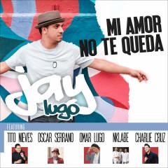 Mi Amor No Te Queda (Single)