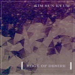 Edge Of Desire (Single) - Kim Sun Kyum