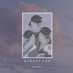 Needs - Giraffage