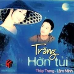 Trăng Hờn Tủi - Lâm Minh, Thùy Trang