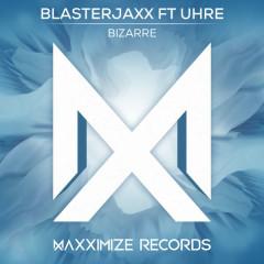 Bizarre (Single) - BlasterJaxx