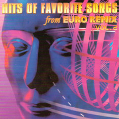 Hits Of Favorite Songs From EURO Remix Vol 2