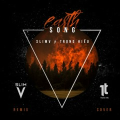 Earth Song (SlimV Remix Single) - SlimV, Trọng Hiếu