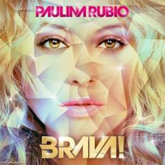 Brava! - Paulina Rubio