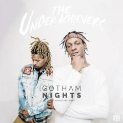 Gotham Nights (Single) - The Underachievers