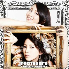 You The 3rd. -Wildflower- - Yu Kikkawa