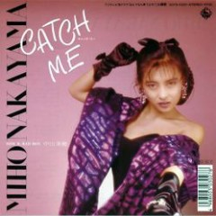 CATCH ME - Miho Nakayama