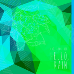 Hello, Rain (Single) - Jung Hee Cho