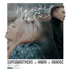 Người Lạ Ơi (Single) - Karik, Orange, Superbrothers