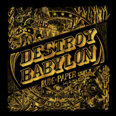 Destroy Babylon - Rude Paper