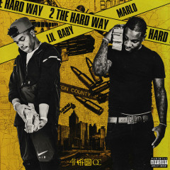 2 The Hard Way - Lil Baby, MaRLo