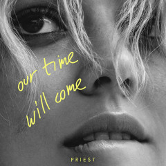 Our Time Will Come (Single) - Priest